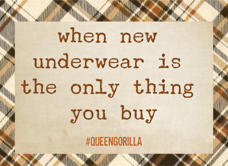 When New Underwear Is The Only Thing You Buy